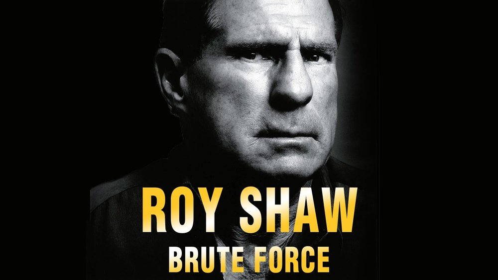 Roy Shaw - Brute Force -