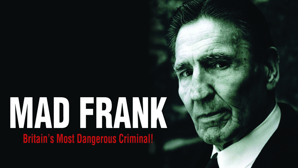 Mad Frank - Britain's Most Dangerous Criminal! -