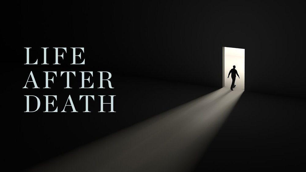 Life After Death -