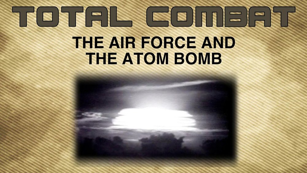 The Air Force and The Atom Bomb -