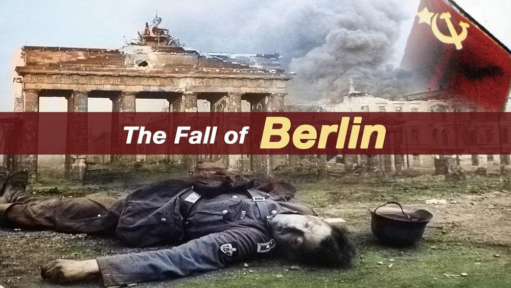 The Fall of Berlin -