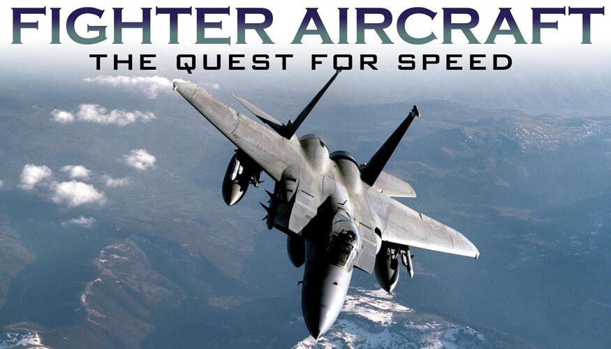 Fighter Aircraft: The Quest For Speed  -
