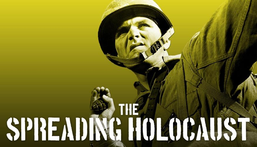 The Spreading Holocaust: WWII -