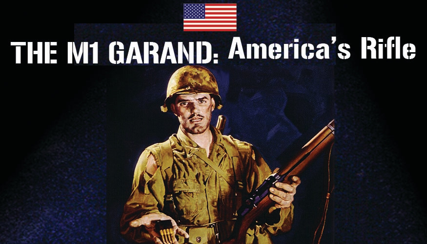 The M1 Garand: America's Rifle -