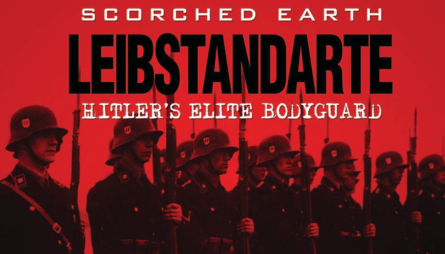 Liebstandarte: Hitler's Elite Body Guard -
