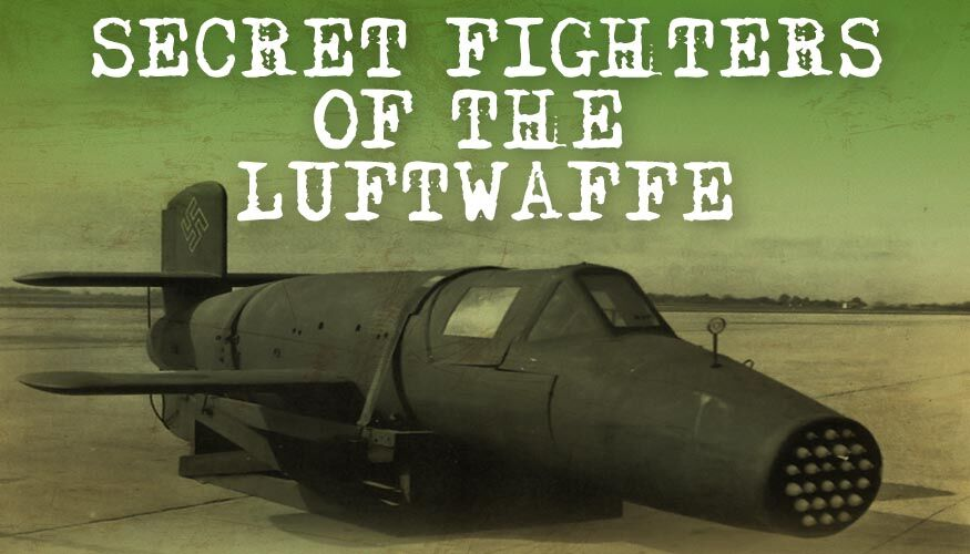 Secret Fighters of the Luftwaffe  -