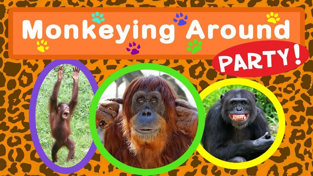 Monkeying Around Party  -
