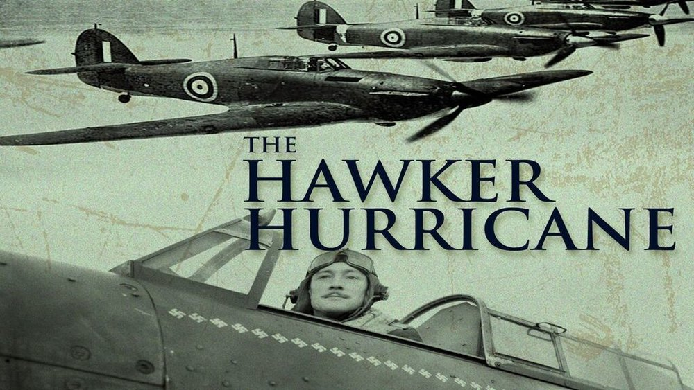 The Hawker Hurricane -