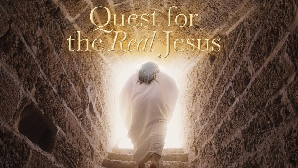 Quest for the Real Jesus -