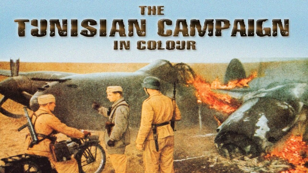 The Tunisian Campaign in Color -