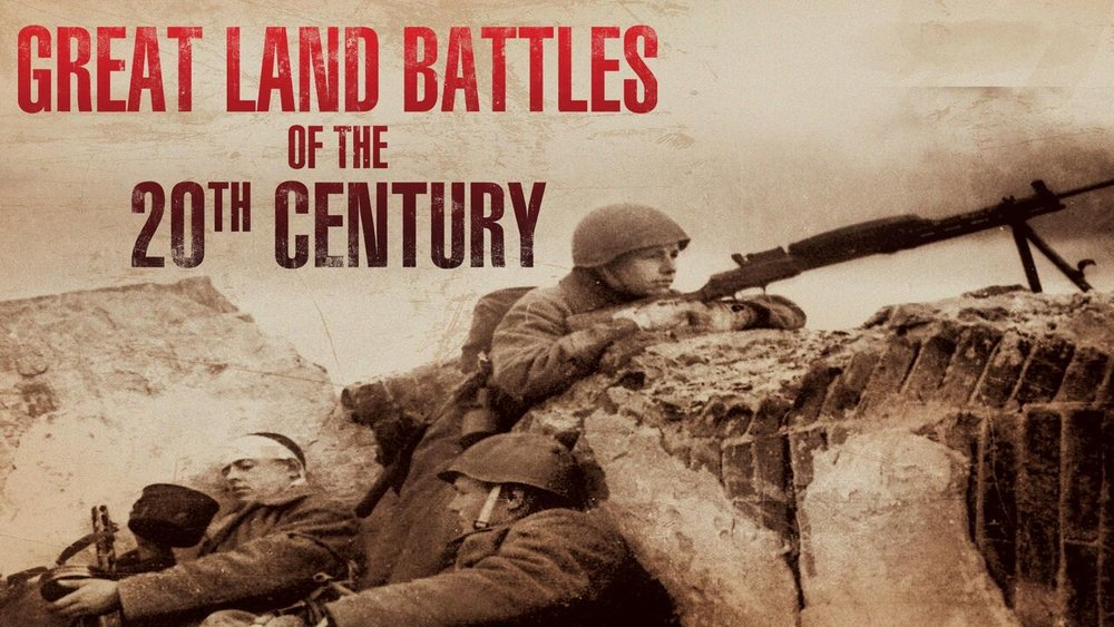 Great Land Battles of the 20th Century  -
