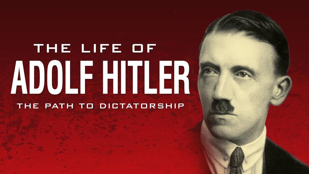 The Life of Adolf Hitler: The Path to Dictatorship -