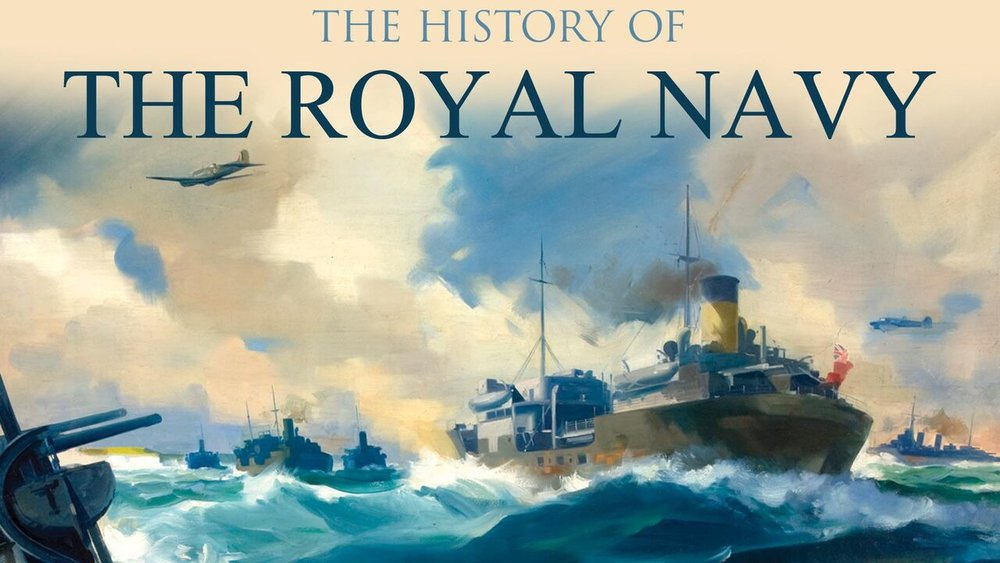 The History of The Royal Navy -