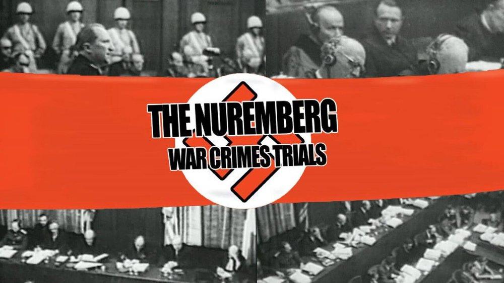 The Nuremberg War Crimes Trials -