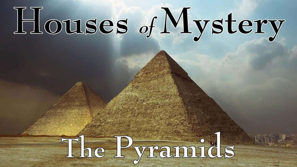 Houses of Mystery: Pyramids -