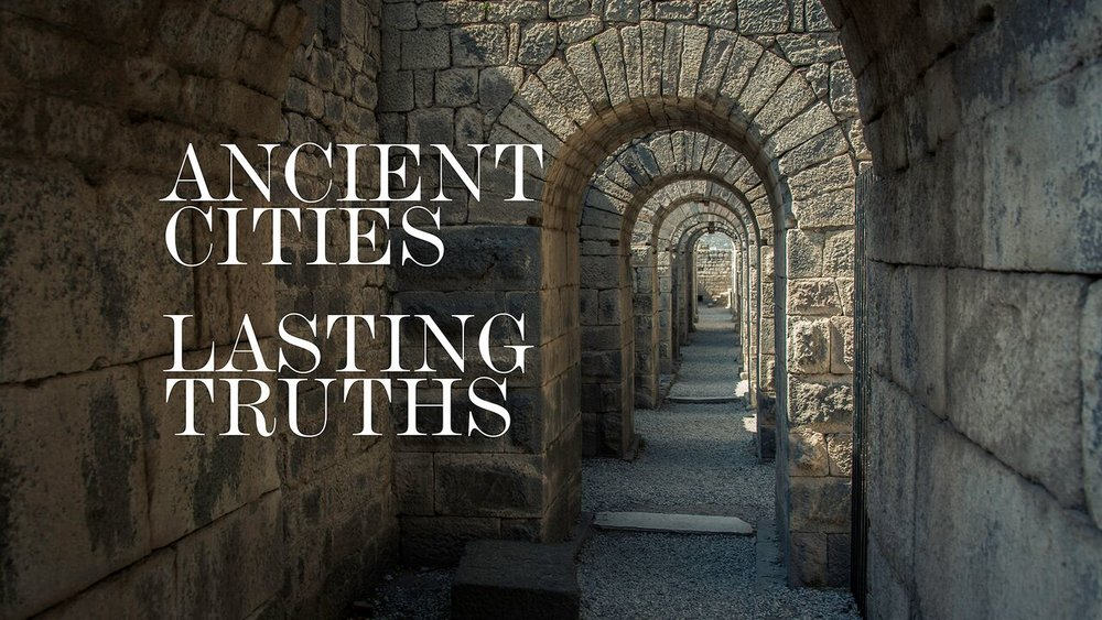 Ancient Cities Lasting Truths -