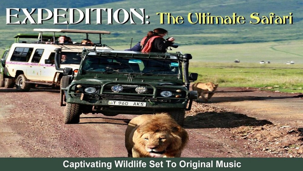 Expedition: The Ultimate Safari  -