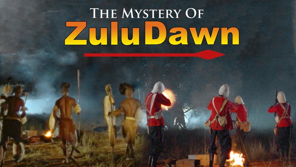 The Mystery of Zulu Dawn -
