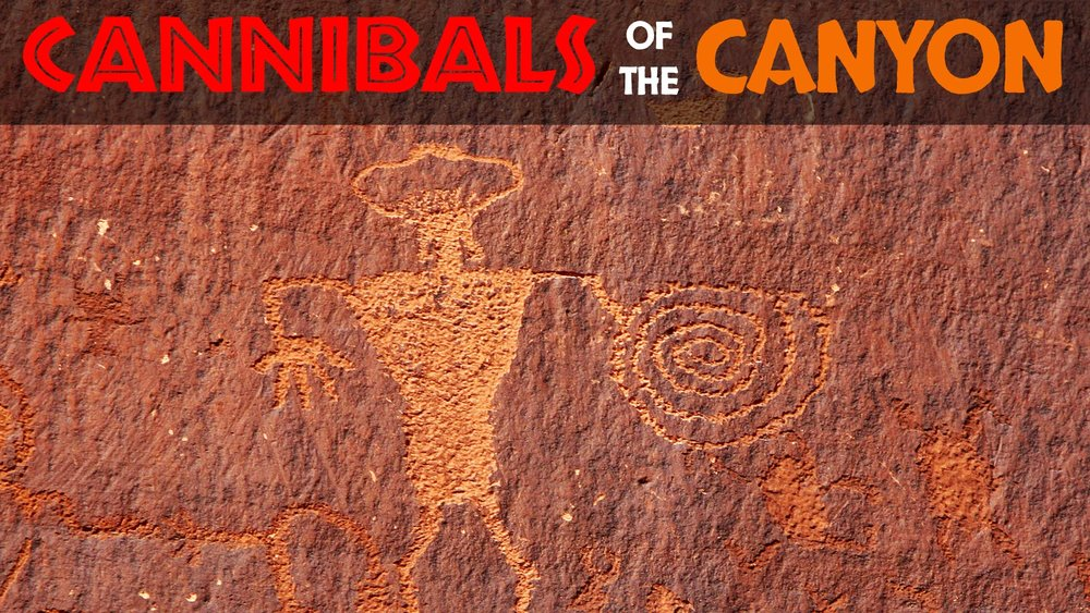 Cannibals of the Canyon -