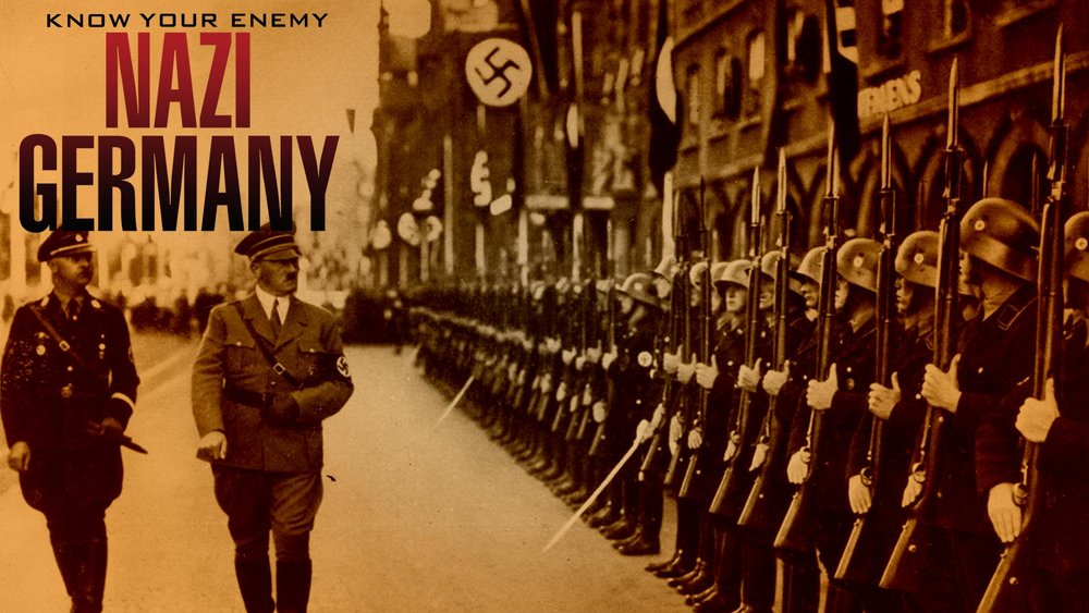 Know Your Enemy: Nazi Germany -