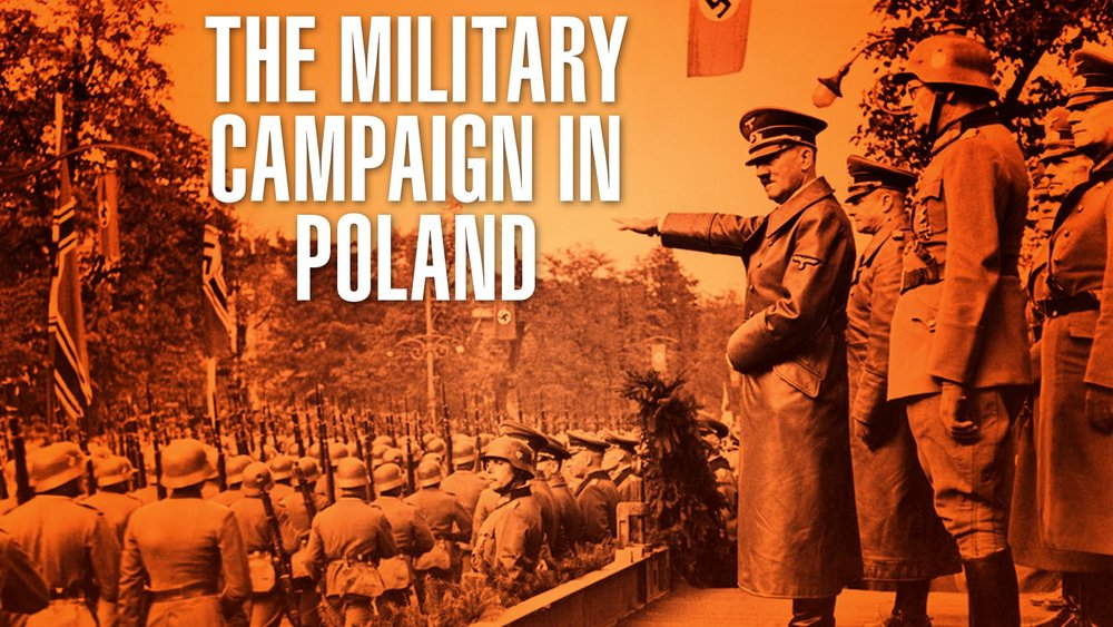 The Military Campaign in Poland -