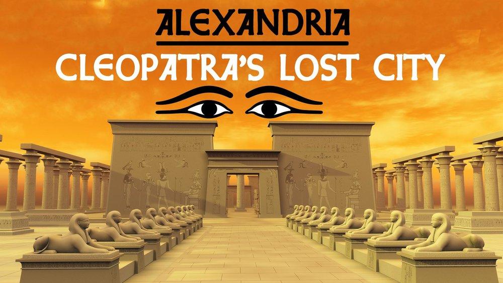 Alexandria: Cleopatra's Lost City -