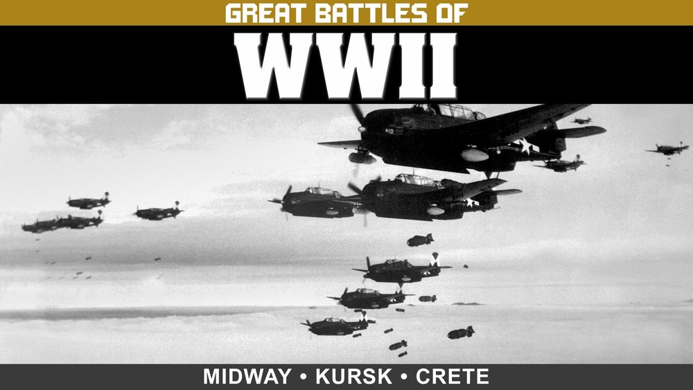 Great Battles of WWII: Midway, Kursk, and Crete -