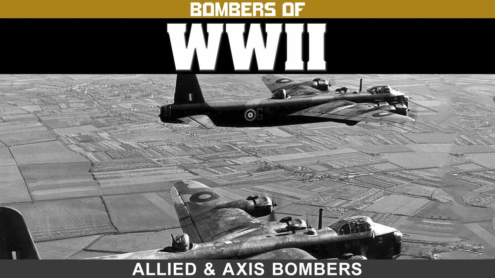 Bombers of WWII: Allied & Axis Bombers  -