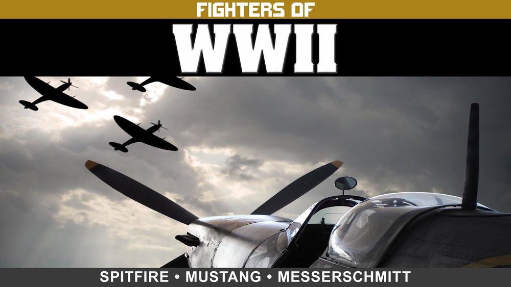 Fighters of WWII: Spitfire, Mustang, and Messerschmitt -