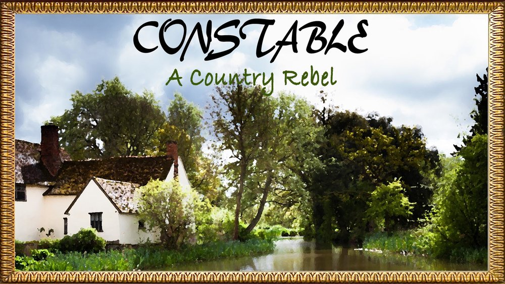Constable: A Country Rebel -