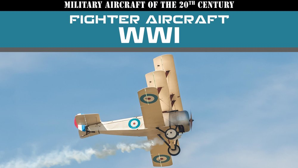 Military Aircraft of the 20th Century: Fighter Aircraft - WWI  -