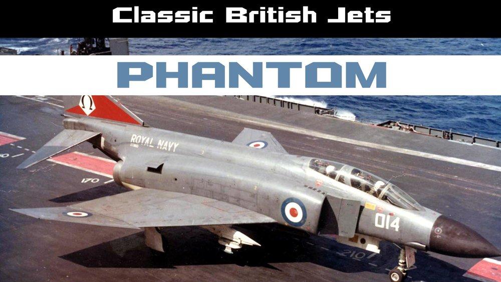 Classic British Jets: Phantom -