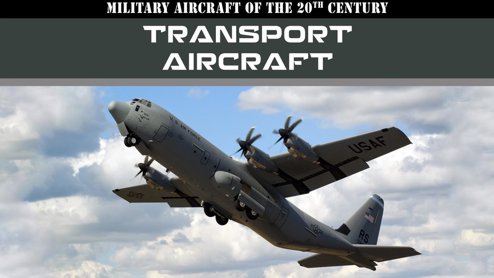 Military Aircraft of the 20th Century: Transport Aircraft -