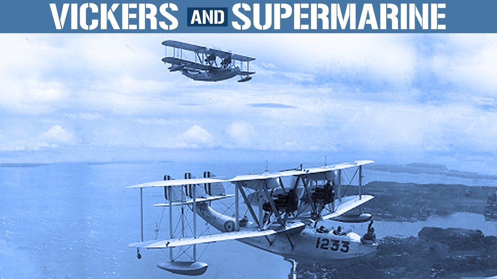 Vickers and Supermarine -