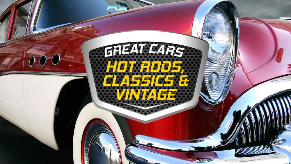 Great Cars: Hot Rods, Classics & Vintage Autos  -