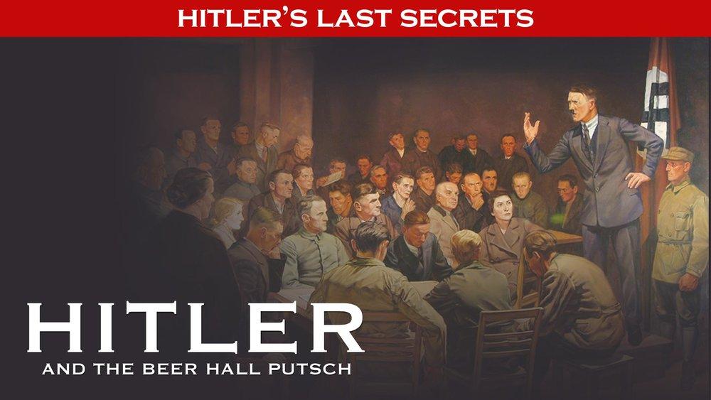 Hitler's Last Secrets: Hitler and the Beer Hall Putsch -