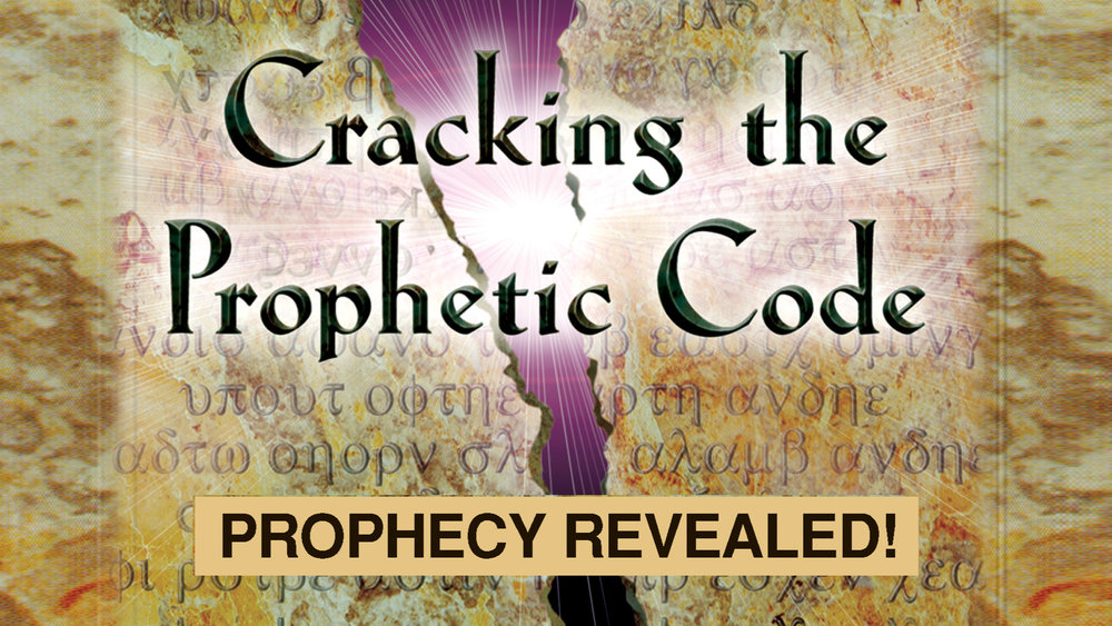 Cracking the Prophetic Code - Prophecy Revealed! -