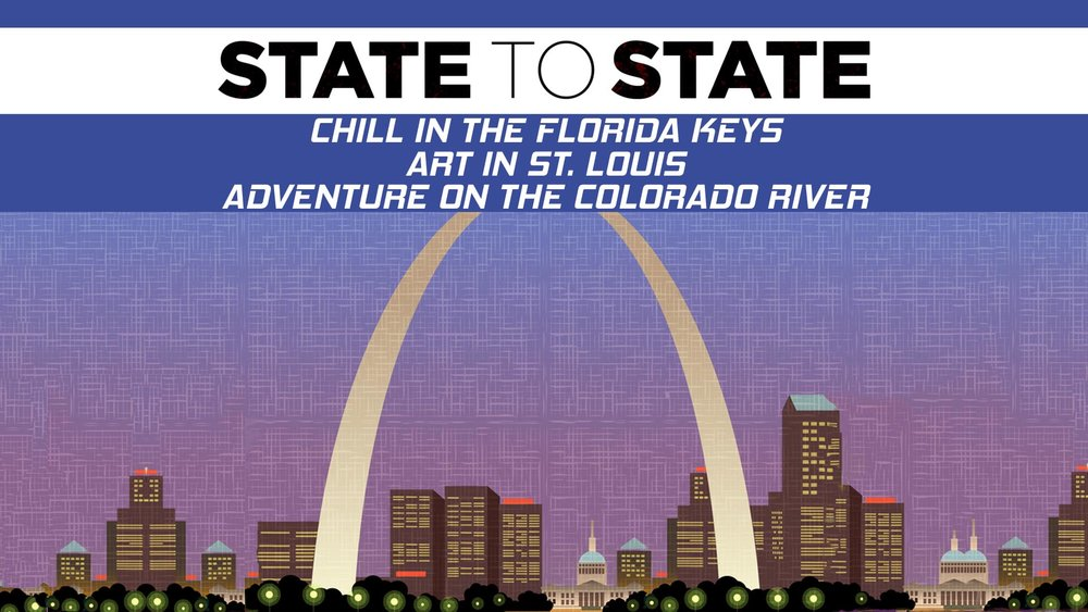 State to State: Chill in the Florida Keys, Art in St. Louis, Adventure on the Colorado River  -