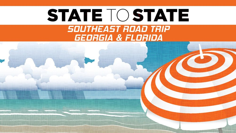 State to State: Southeast Road Trip, Georgia & Florida -