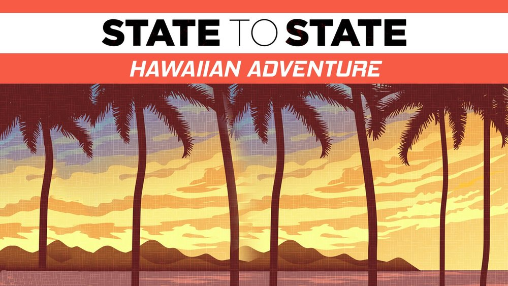 State to State: Hawaiian Adventure -
