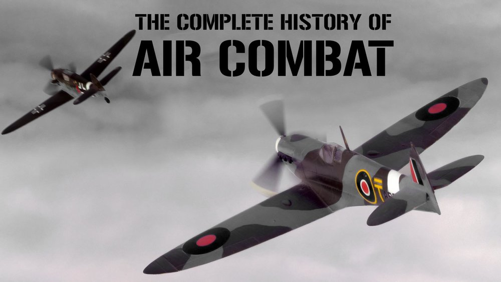 The Complete History of Air Combat  -