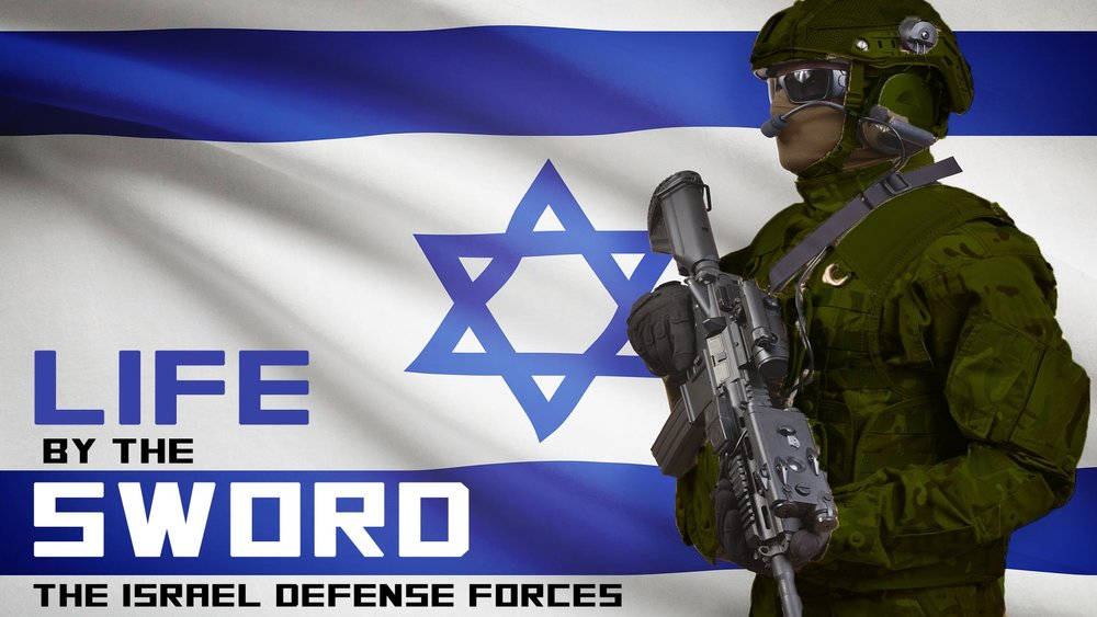 Life by the Sword, The Israel Defense Forces -