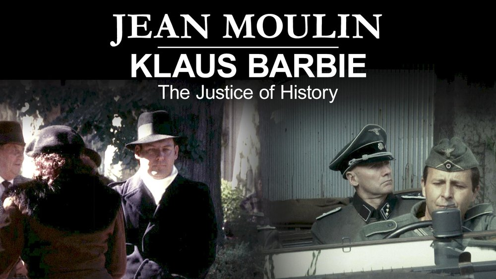 Jean Moulin, Klaus Barbie: The Justice of History -