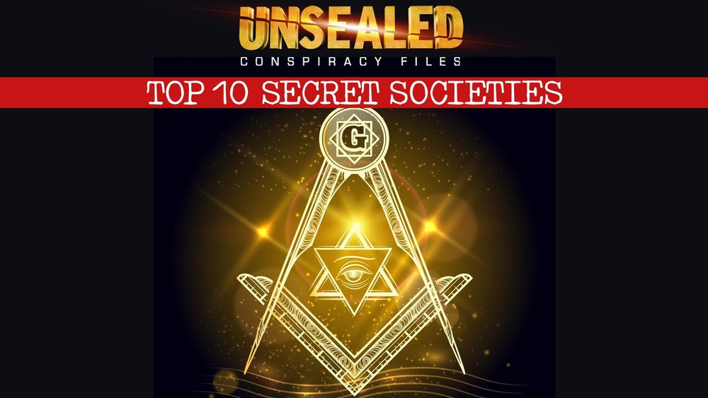 Unsealed Conspiracy Files: Top 10 Secret Societies -