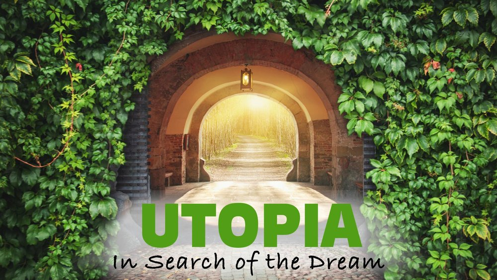 Utopia: In Search of the Dream -