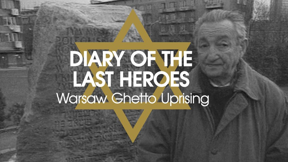 Diary of the Last Heroes: Warsaw Ghetto Uprising -
