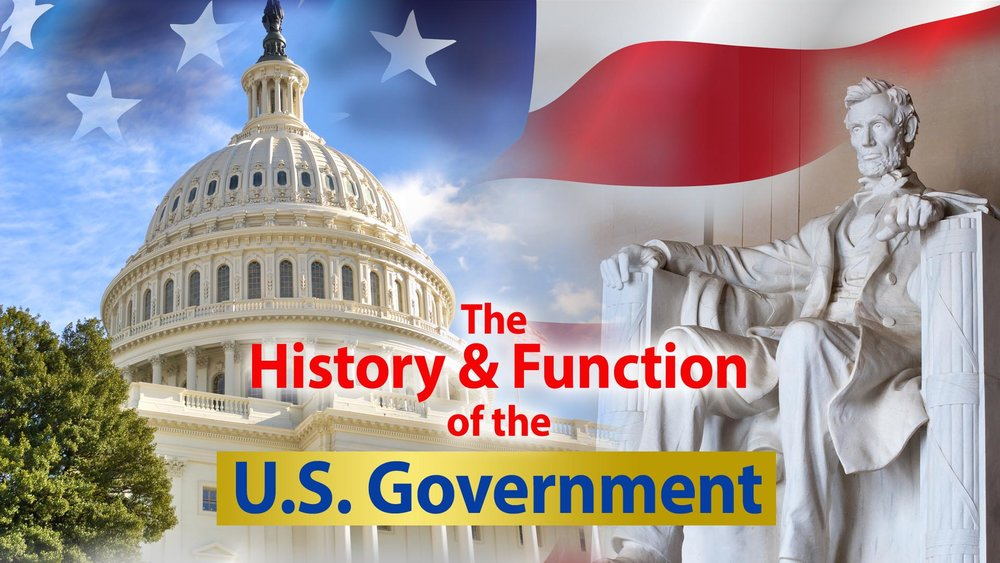 The History and Function of the U.S. Government -