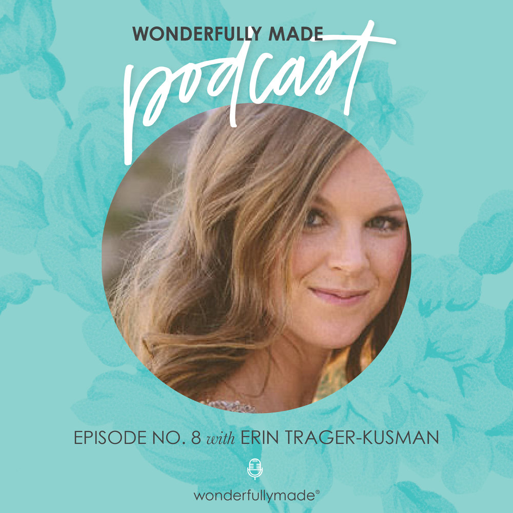 Wonderfully-Made-Podcast_Erin-Trager-Kusman.jpg
