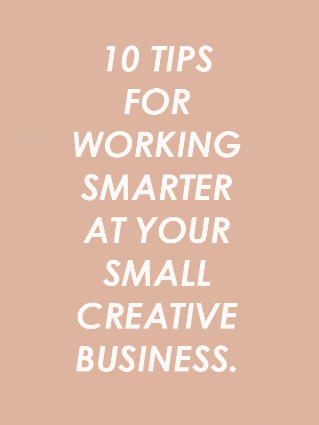 10 Steps to Working Smarter (Not Harder) at Your Small Creative Business | Sycamore