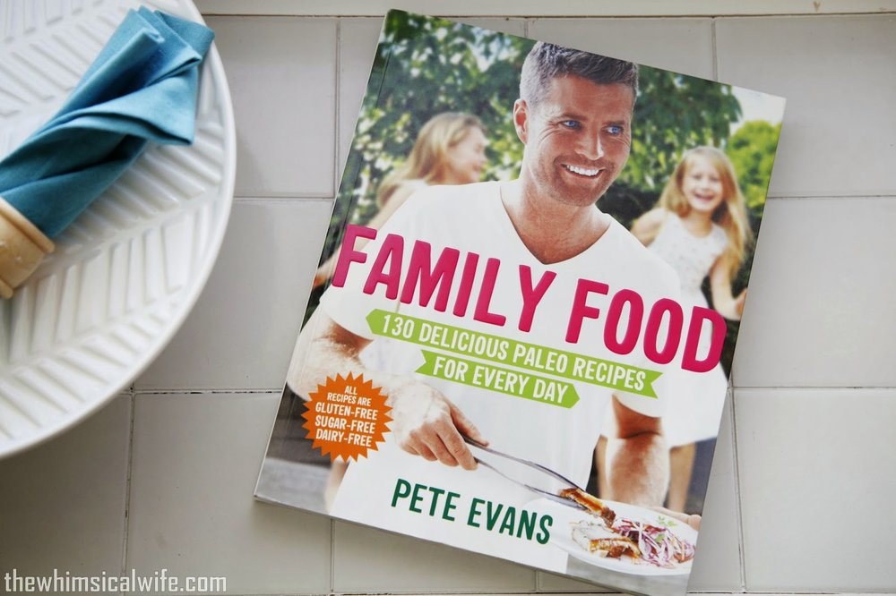 Book review family food by pete evans the whimsical wife it seems i have got into a bad habit of requesting cook books as part of my gift list for birthdays and christmas i dont seem to buy them for myself that forumfinder Images